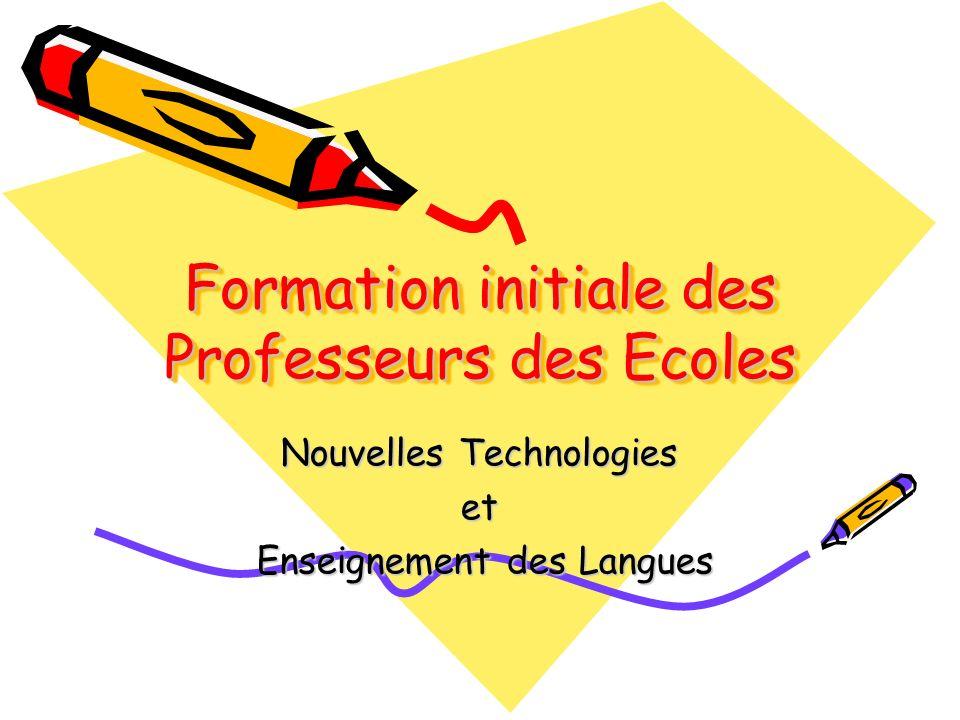 Formation initiale des Professeurs des Ecoles Nouvelles Technologies et Enseignement des Langues Enseignement des Langues