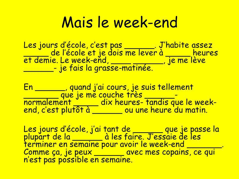 Write a few sentences to contrast your week days with your weekend.
