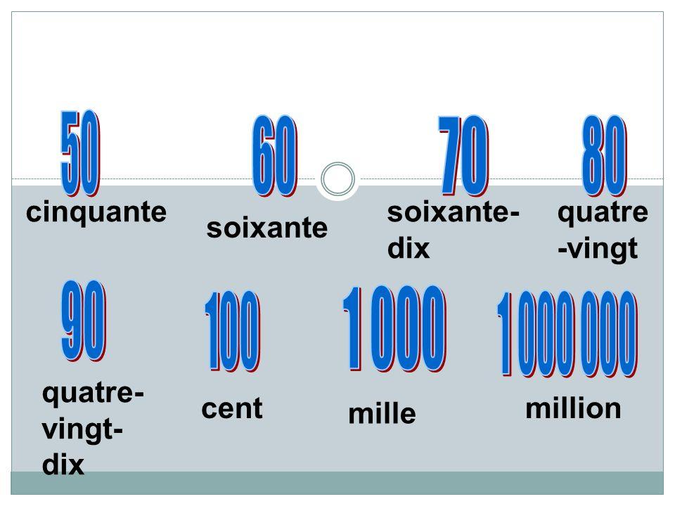 cent quatre- vingt- dix soixante- dix quatre -vingt soixante cinquante million mille