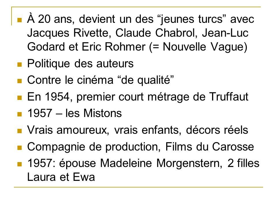 Les Quatre Cents Coups – en partie autobiographique Jean-Pierre Léaud (14 ans, inconnu) = Antoine Doinel (personnage récurrent).