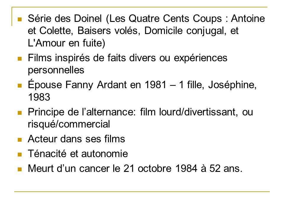 Série des Doinel (Les Quatre Cents Coups : Antoine et Colette, Baisers volés, Domicile conjugal, et L'Amour en fuite) Films inspirés de faits divers o