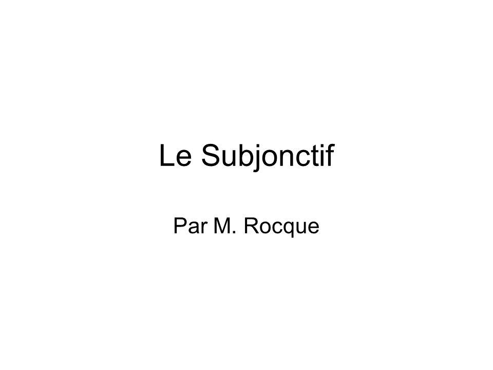 Le Subjonctif Par M. Rocque
