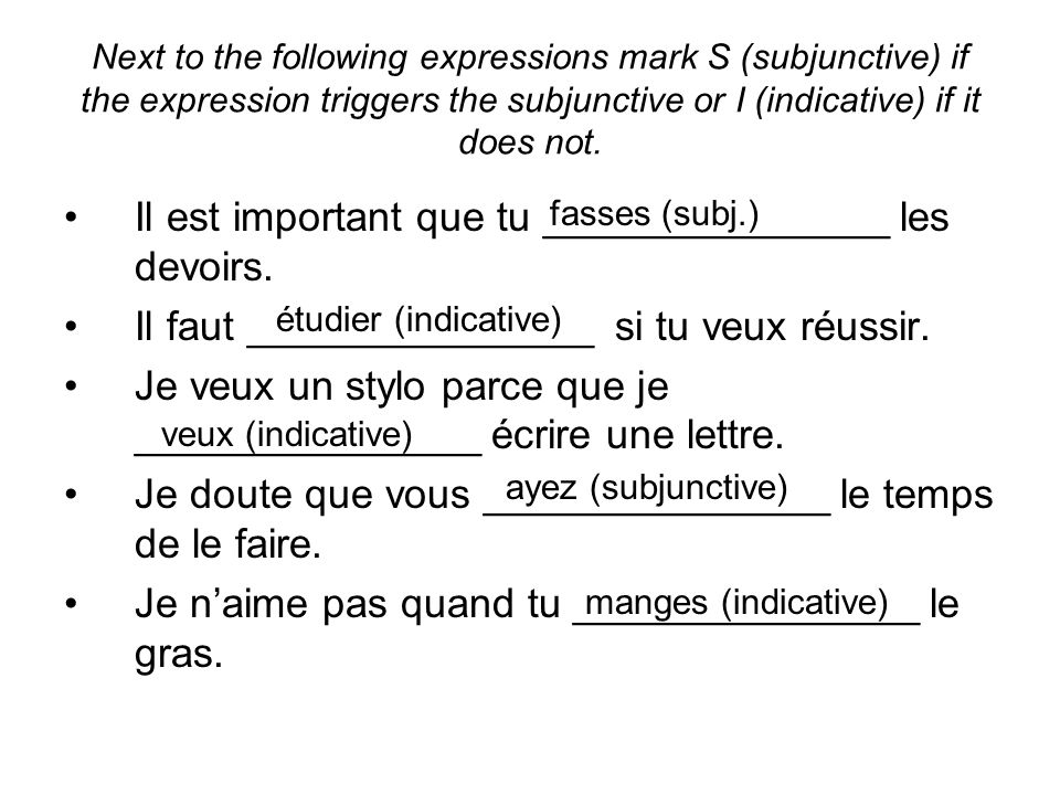 Next to the following expressions mark S (subjunctive) if the expression triggers the subjunctive or I (indicative) if it does not. Il est important q