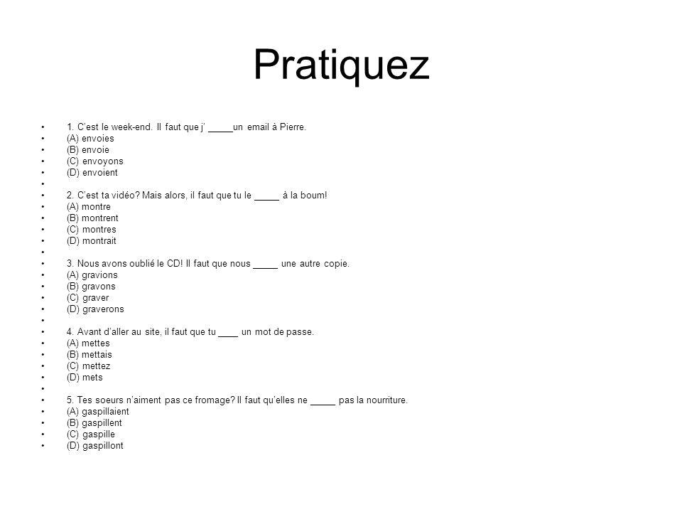 Irréguliers Some verbs have irregular stems.