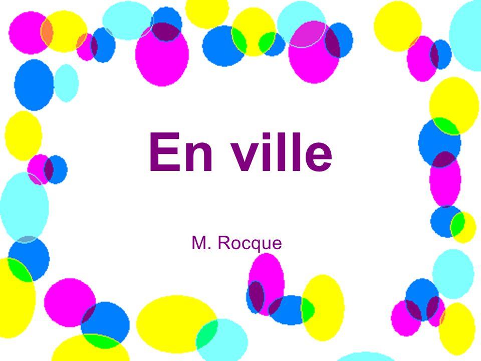 En ville M. Rocque