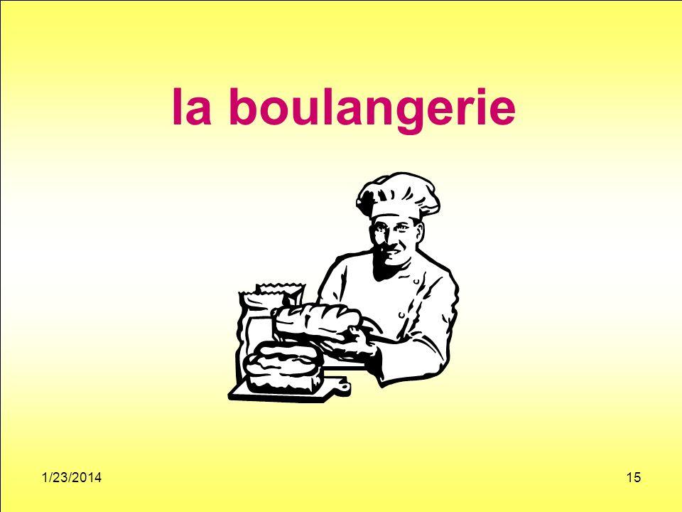 1/23/201415 la boulangerie