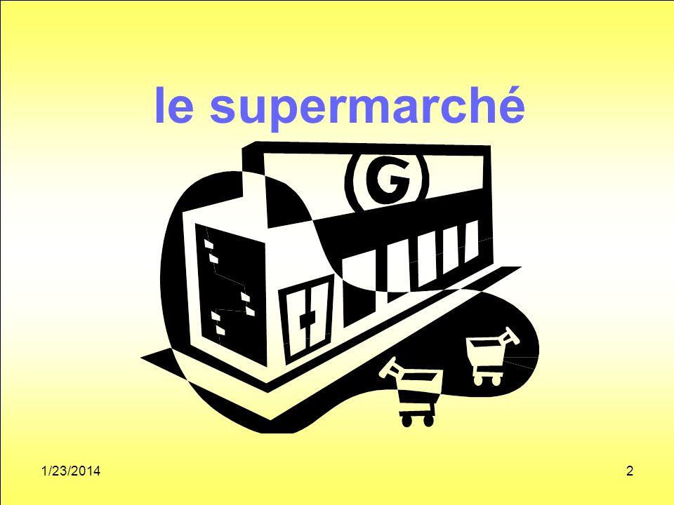 1/23/20142 le supermarché
