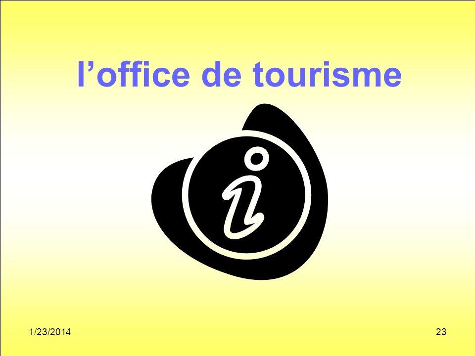 1/23/201423 loffice de tourisme