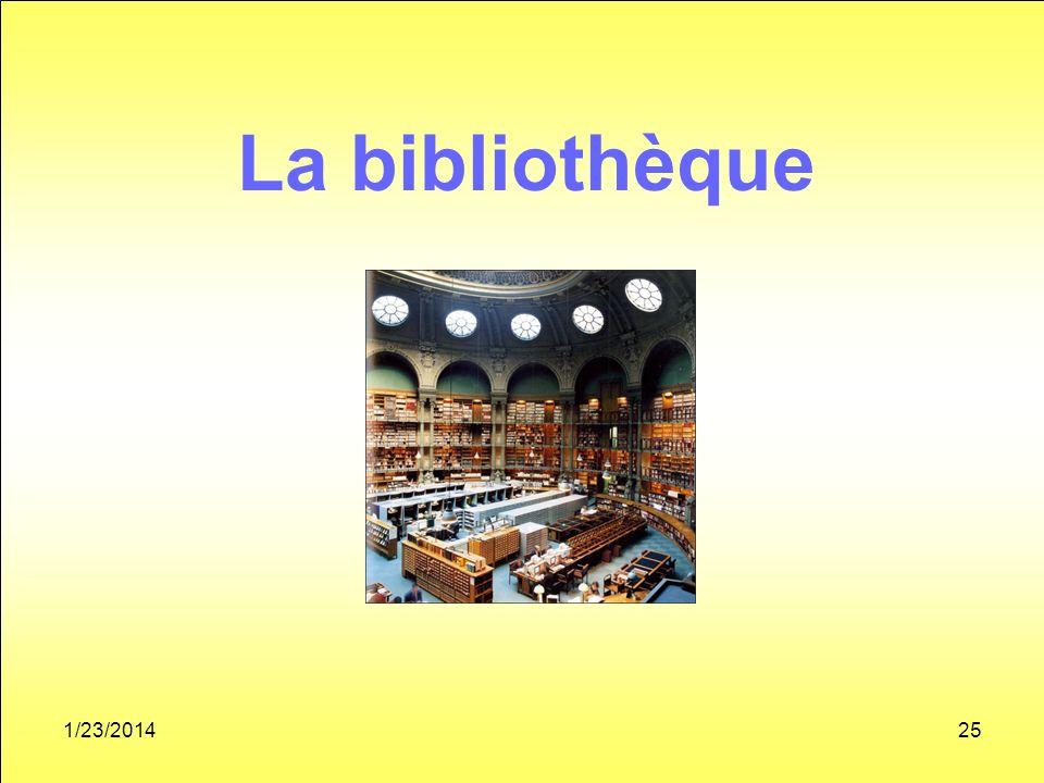 1/23/201425 La bibliothèque