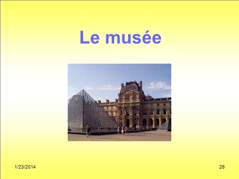 1/23/201426 Le musée