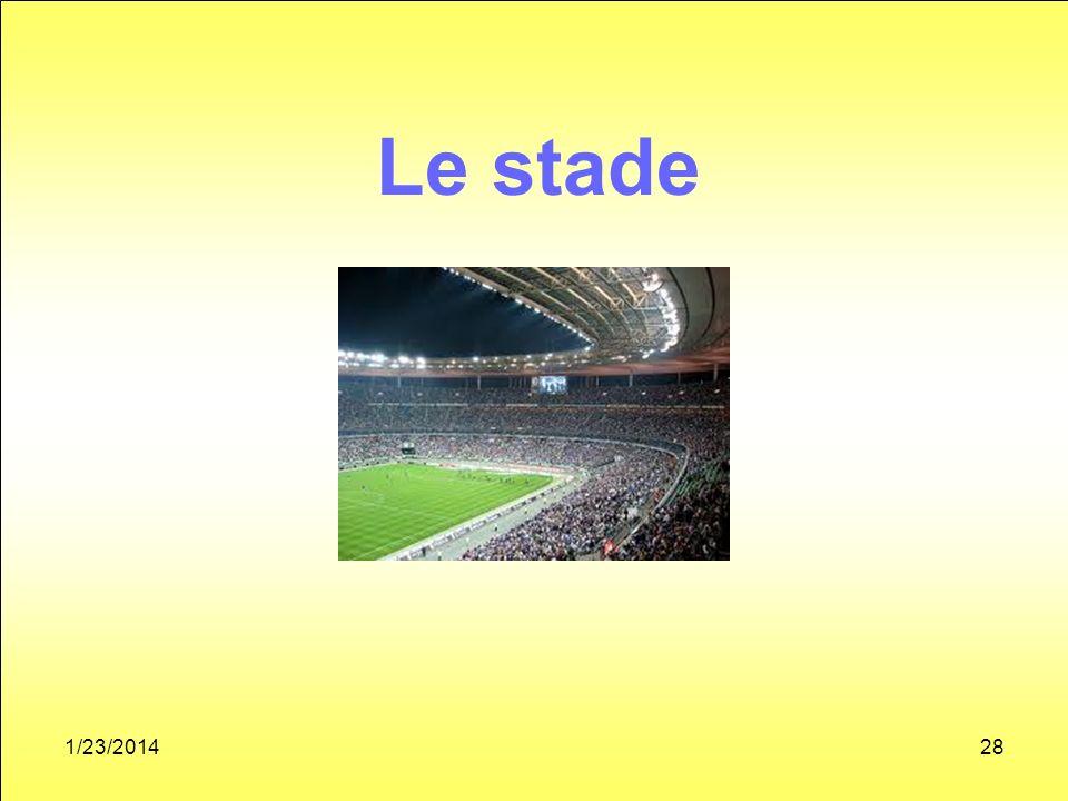 1/23/201428 Le stade