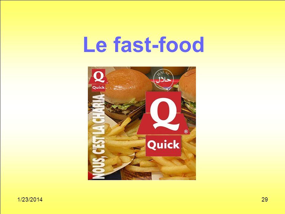 1/23/201429 Le fast-food