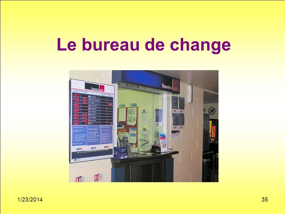Le bureau de change 1/23/201435