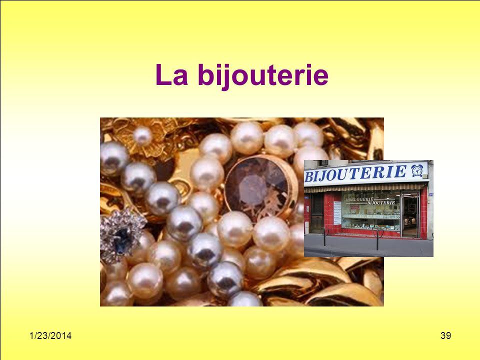 La bijouterie 1/23/201439