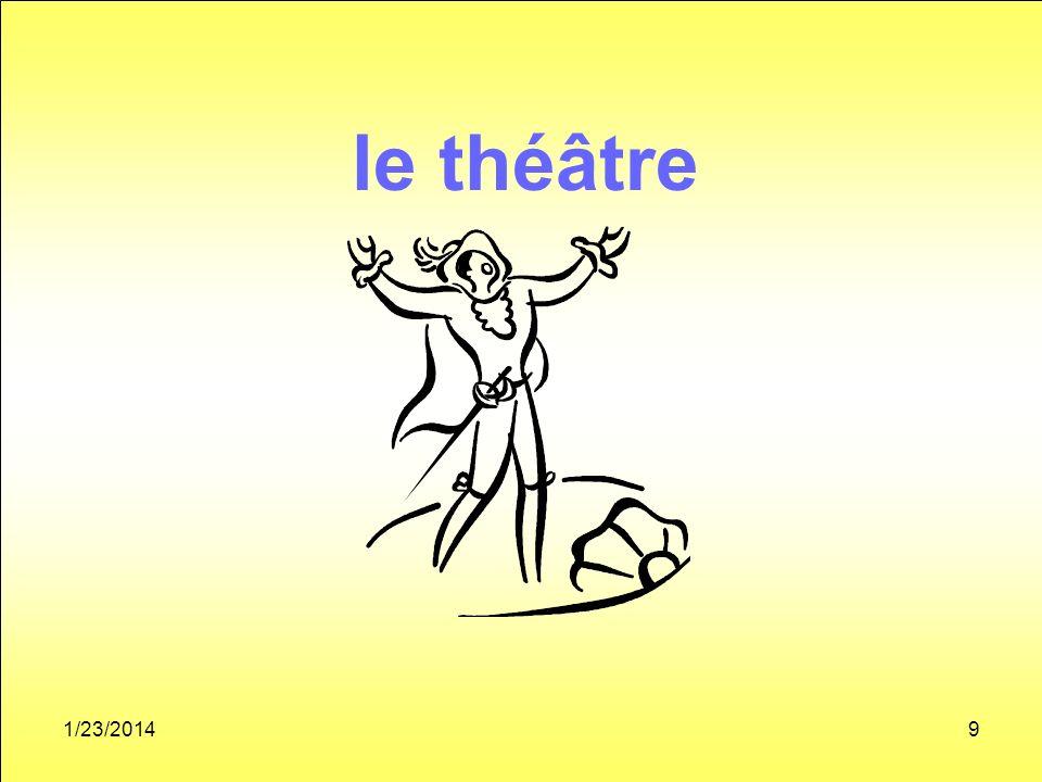 1/23/20149 le théâtre