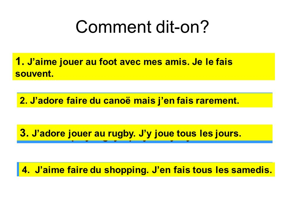 Comment dit-on. 1. I like to play football with my friends.