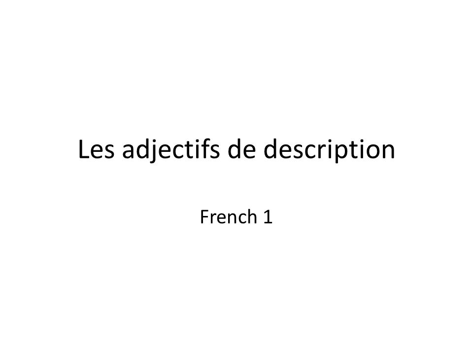 Les adjectifs de description French 1