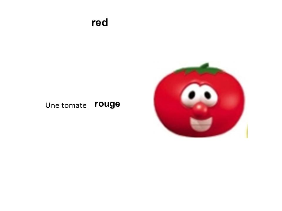Une tomate ________ rouge red