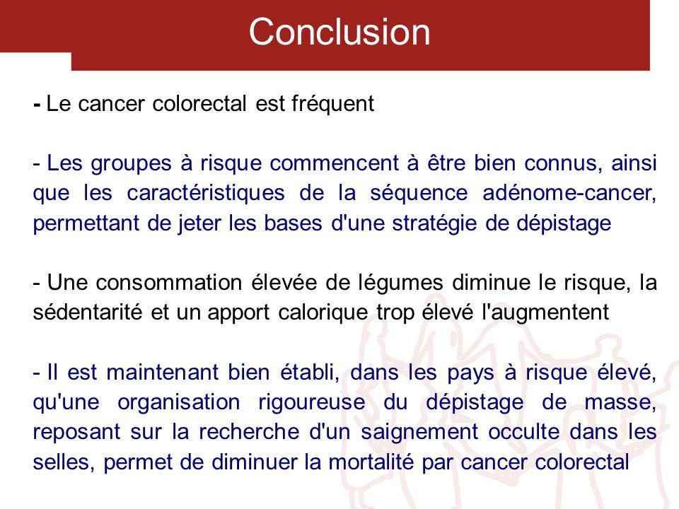 - Le cancer colorectal est fréquent - Les groupes à risque commencent à être bien connus, ainsi que les caractéristiques de la séquence adénome-cancer