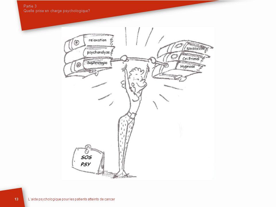 Partie 3 Quelle prise en charge psychologique? 13Laide psychologique pour les patients atteints de cancer