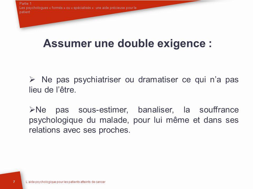 Partie 1 Les psychologues « formés » ou « spécialisés »: une aide précieuse pour le patient 7Laide psychologique pour les patients atteints de cancer