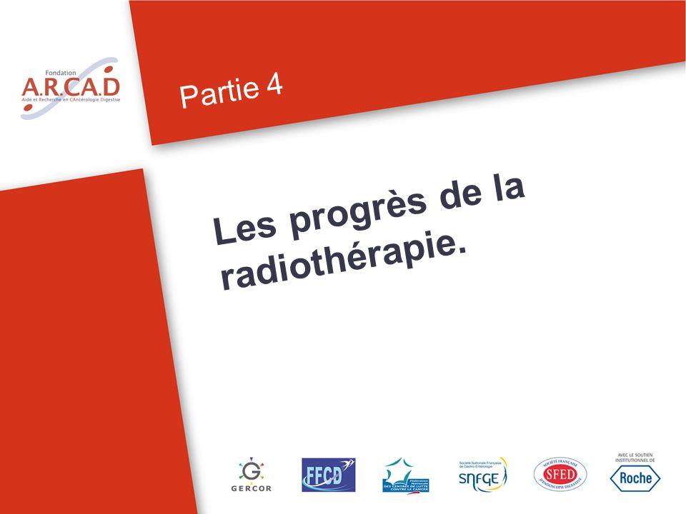 Partie 4 Les progrès de la radiothérapie.