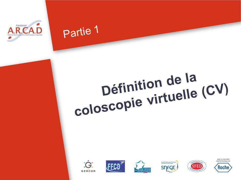 Partie 1 Définition de la coloscopie virtuelle (CV)