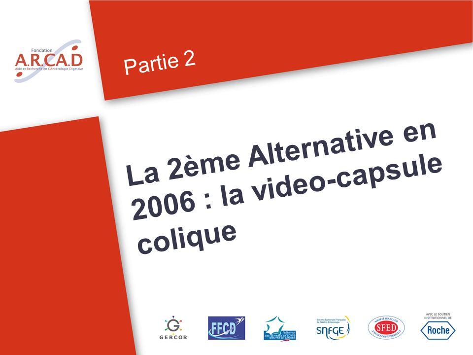 Partie 2 La 2ème Alternative en 2006 : la video-capsule colique