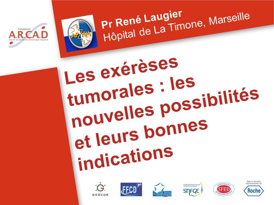 Les exérèses tumorales : les nouvelles possibilités et leurs bonnes indications Pr René Laugier Hôpital de La Timone, Marseille