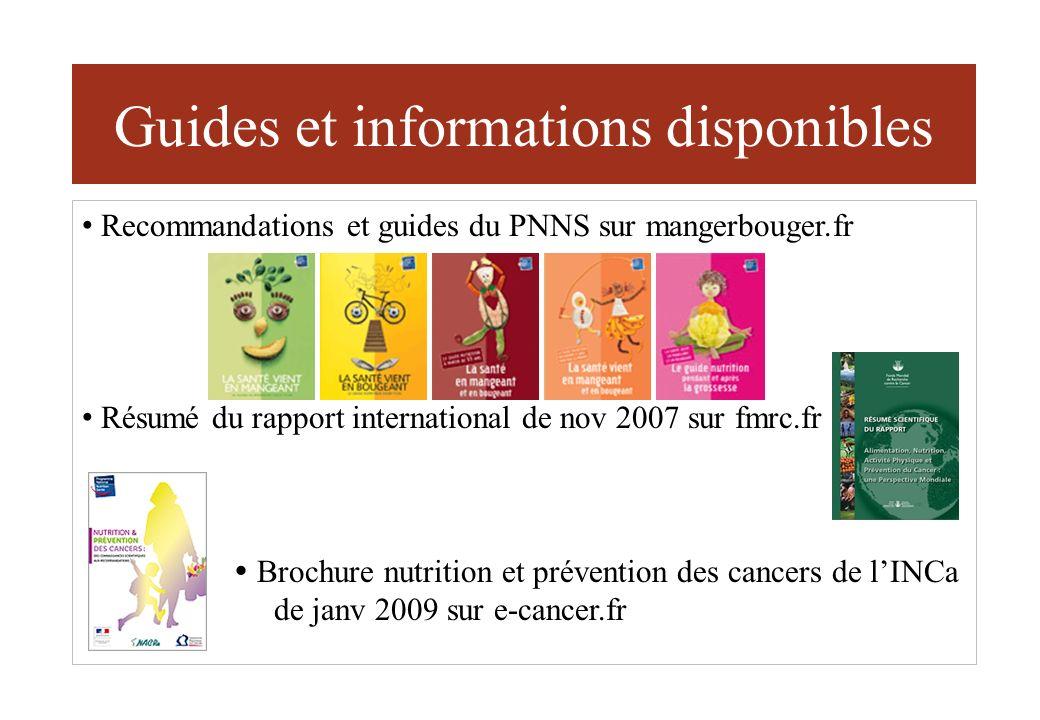 Guides et informations disponibles Recommandations et guides du PNNS sur mangerbouger.fr Résumé du rapport international de nov 2007 sur fmrc.fr Broch