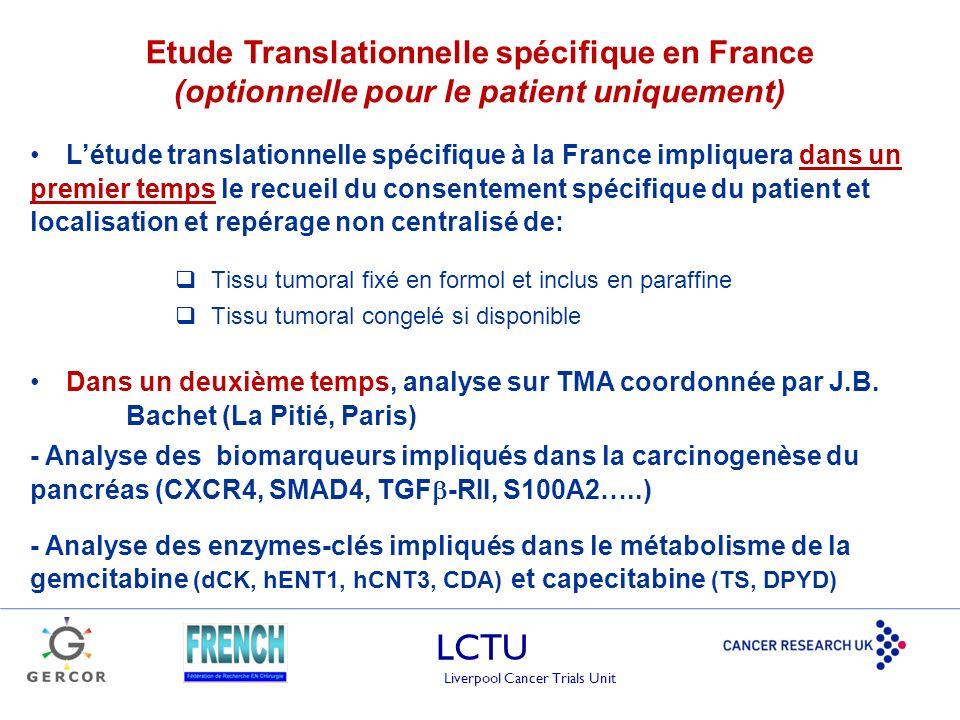 LCTU Liverpool Cancer Trials Unit Létude translationnelle spécifique à la France impliquera dans un premier temps le recueil du consentement spécifiqu