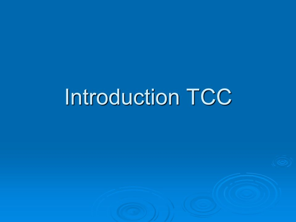 Introduction TCC