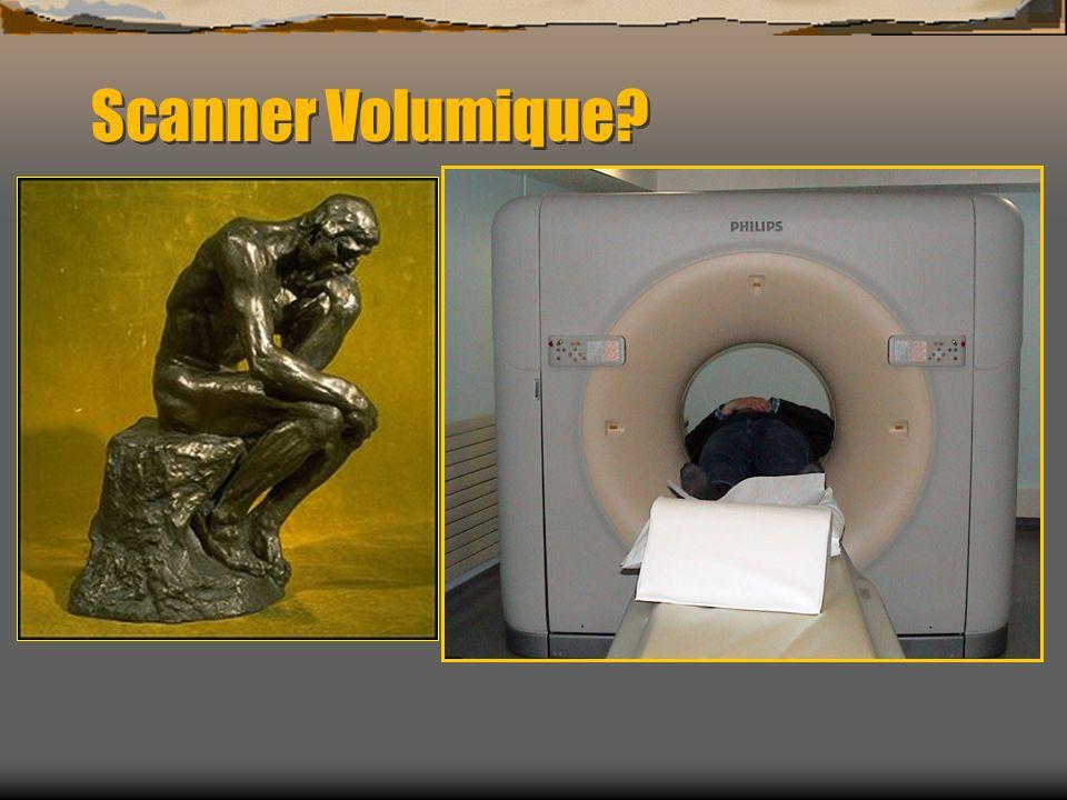 Scanner Volumique?