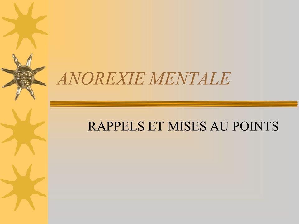 ANOREXIE MENTALE RAPPELS ET MISES AU POINTS