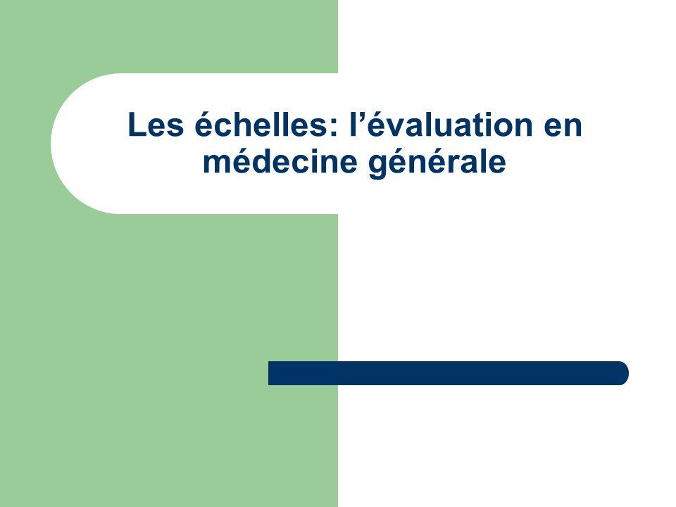 Les échelles: lévaluation en médecine générale