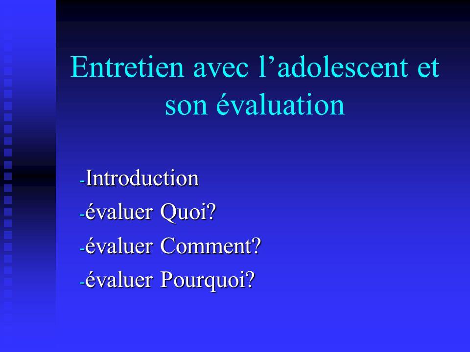 Entretien avec ladolescent et son évaluation - Introduction - évaluer Quoi.