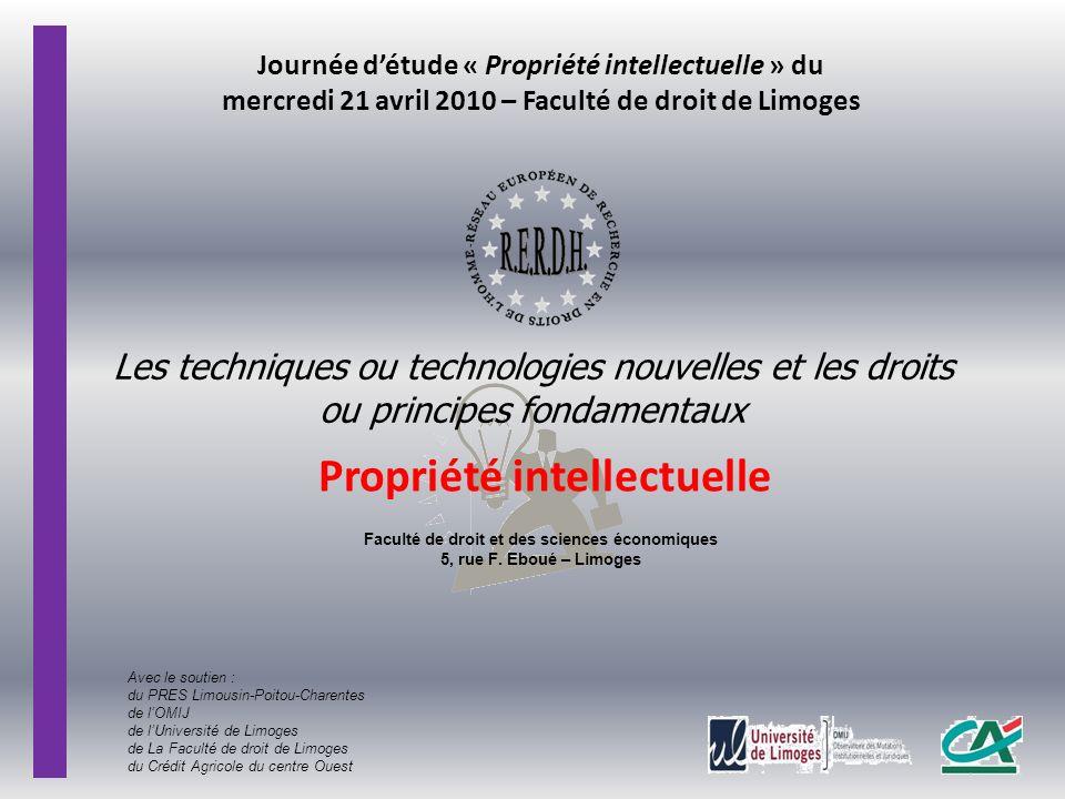Les techniques ou technologies nouvelles et les droits ou principes fondamentaux Propriété intellectuelle Journée détude « Propriété intellectuelle »