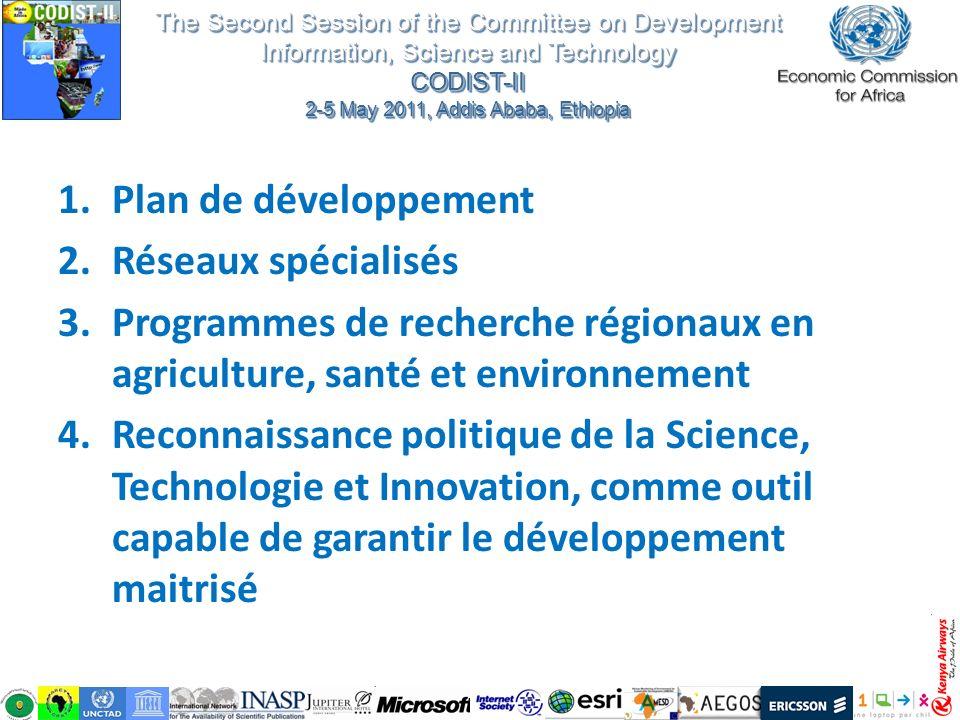 Plan de développement chaque Université et chaque Institut de recherche dispose dun plan de développement permettant de planifier les investissements pour les infrastructures, le capital humain, les activités génératrices de revenus…