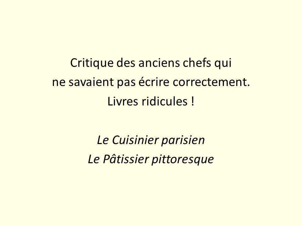 Critique des anciens chefs qui ne savaient pas écrire correctement. Livres ridicules ! Le Cuisinier parisien Le Pâtissier pittoresque