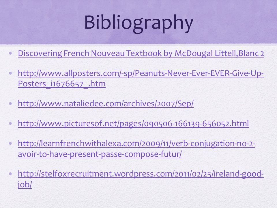 Bibliography Discovering French Nouveau Textbook by McDougal Littell,Blanc 2 http://www.allposters.com/-sp/Peanuts-Never-Ever-EVER-Give-Up- Posters_i1