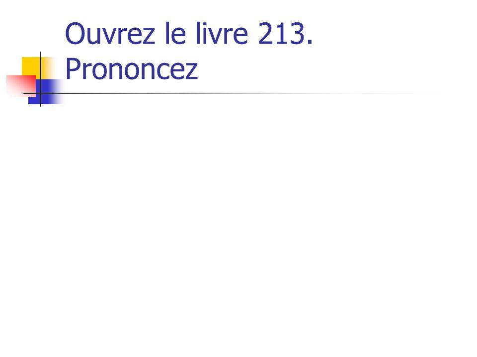 Ouvrez le livre 213. Prononcez