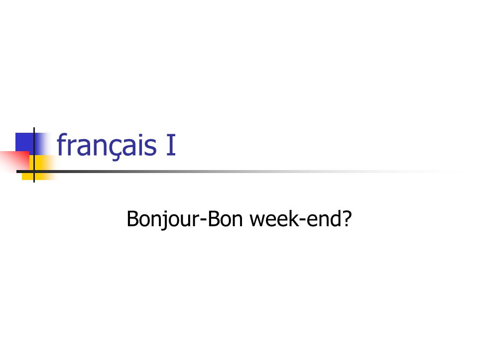 français I Bonjour-Bon week-end
