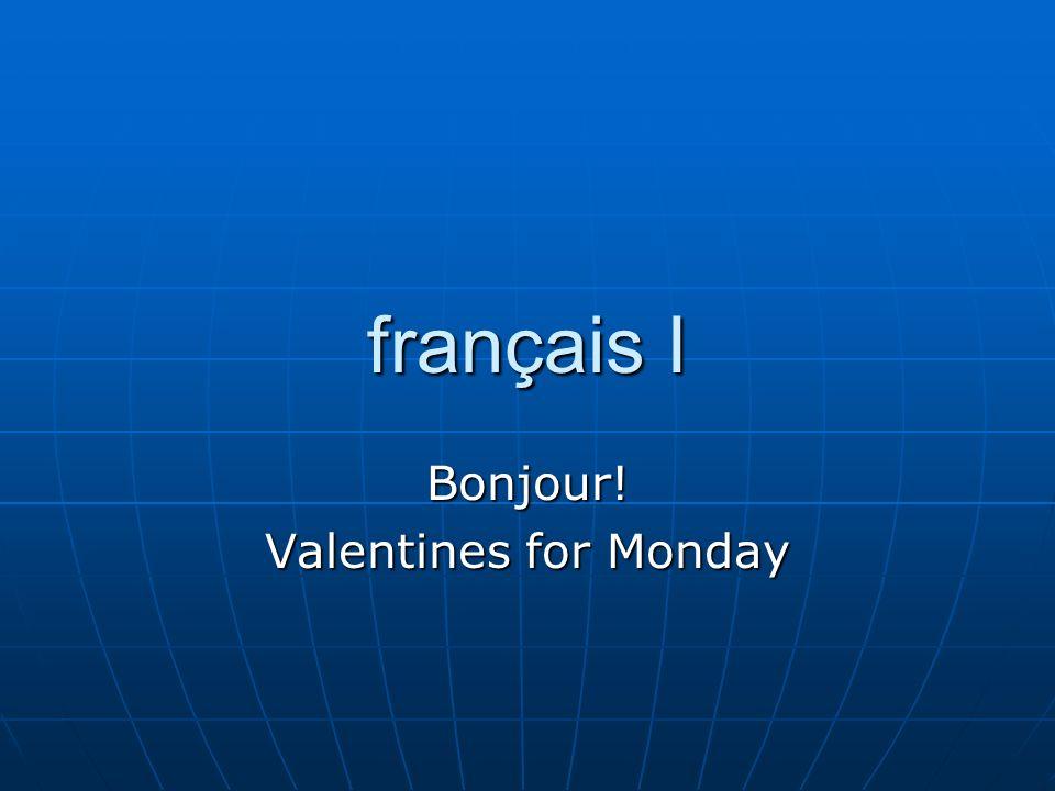 français I Bonjour! Valentines for Monday