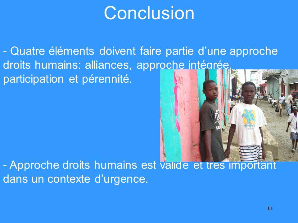 11 - Quatre éléments doivent faire partie dune approche droits humains: alliances, approche intégrée, participation et pérennité.