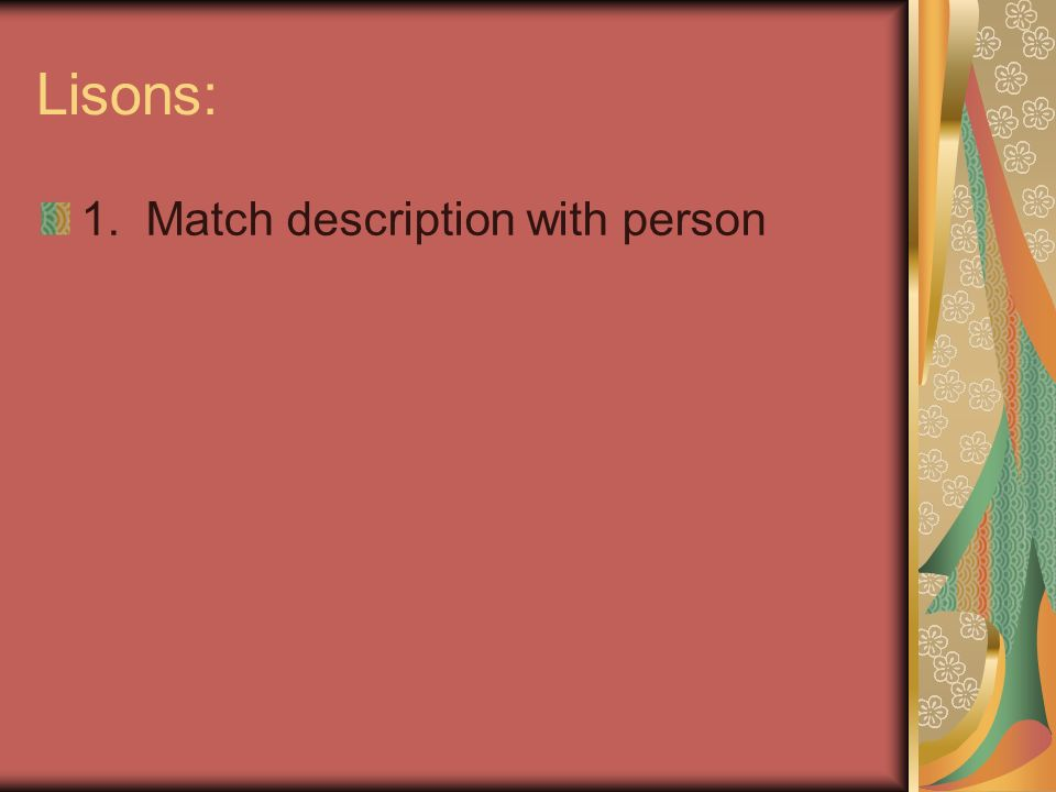 Lisons: 1. Match description with person