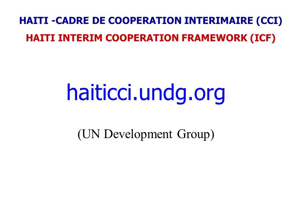 haiticci.undg.org (UN Development Group) HAITI -CADRE DE COOPERATION INTERIMAIRE (CCI) HAITI INTERIM COOPERATION FRAMEWORK (ICF)
