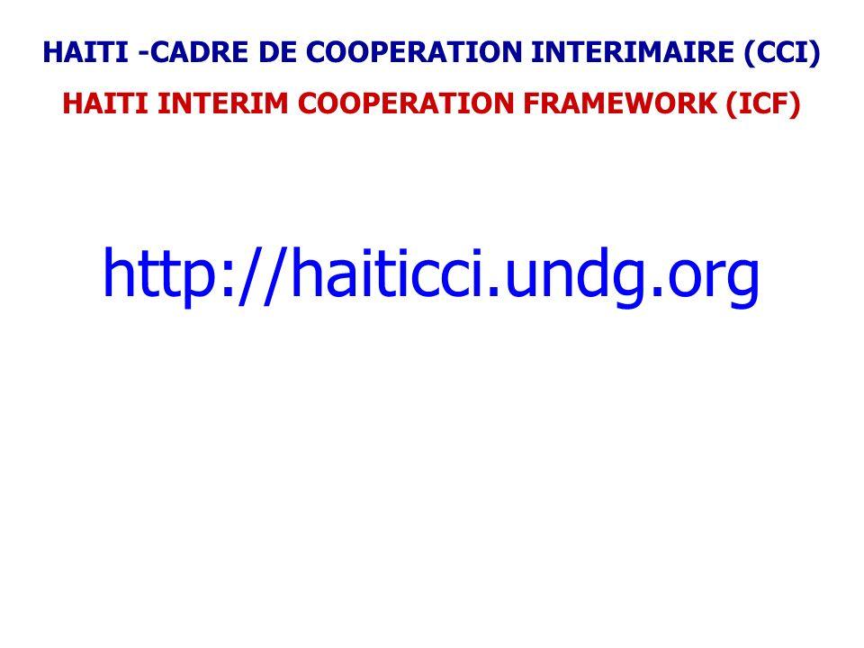 http://haiticci.undg.org HAITI -CADRE DE COOPERATION INTERIMAIRE (CCI) HAITI INTERIM COOPERATION FRAMEWORK (ICF)