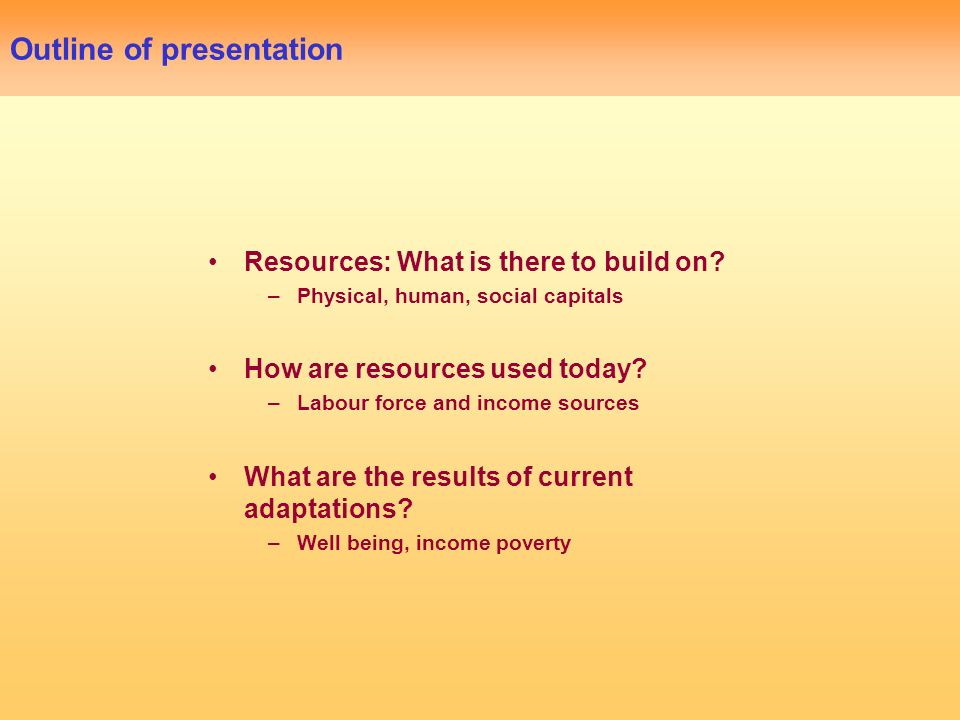 Outline of presentation Resources: What is there to build on.