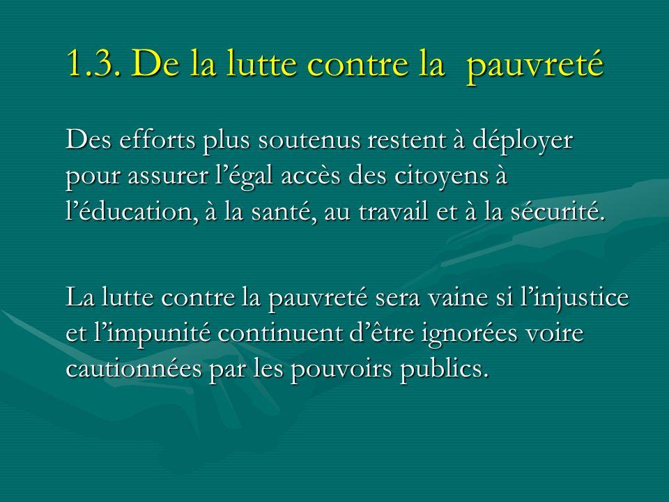 1.3. De la lutte contre la pauvreté Des efforts plus soutenus restent à déployer pour assurer légal accès des citoyens à léducation, à la santé, au tr