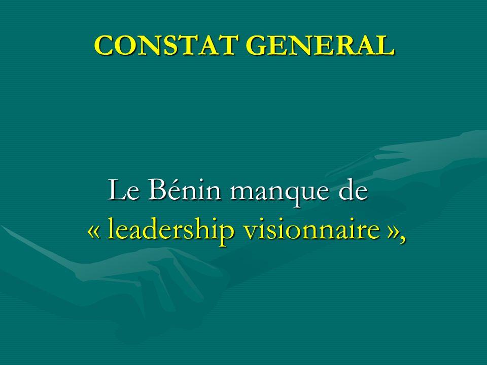 CONSTAT GENERAL Le Bénin manque de « leadership visionnaire »,